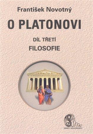 O Platonovi:díl třetí (Filosofie) - František Novotný   Booksquad.ink