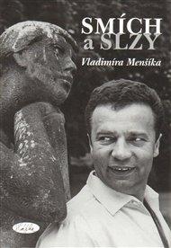 Smích a slzy Vladimíra Menšíka