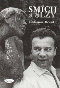 Obálka titulu Smích a slzy Vladimíra Menšíka