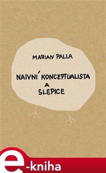 Obálka titulu Naivní konceptualista a slepice
