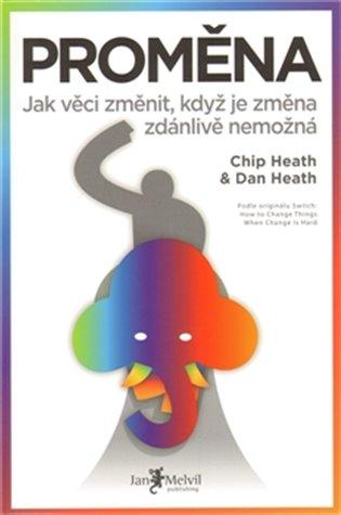 Proměna:Jak věci změnit, když je změna zdánlivě nemožná - Dan Heath,   Booksquad.ink