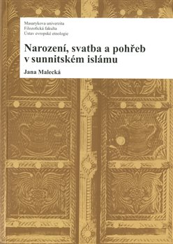 Obálka titulu Narození, svatba a pohřeb v sunnitském islámu