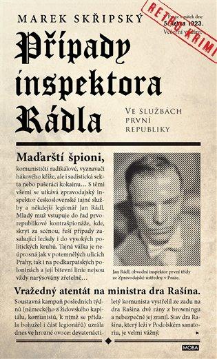 Případy inspektora Rádla:Ve službách první republiky - Marek Skřipský | Booksquad.ink