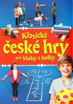 Obálka titulu Klasické české hry pro kluky a holky
