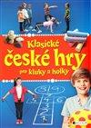 Obálka knihy Klasické české hry pro kluky a holky
