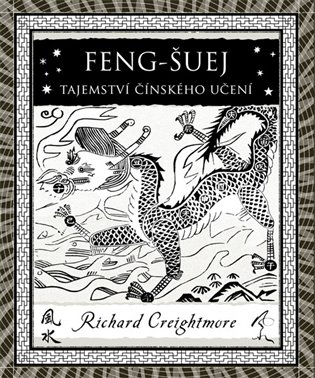 Feng-šuej:Tajemství čínského učení - Richard Creightmore | Booksquad.ink
