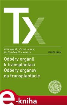 Obálka titulu Odběry orgánů k transplantaci / Odbery orgánov na trancplantácie