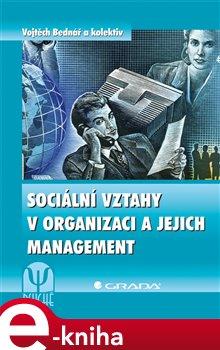 Sociální vztahy v organizaci a jejich management - kol., Vojtěch Bednář e-kniha
