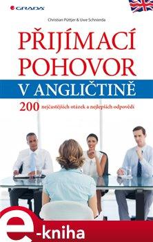 Přijímací pohovor v angličtině. 200 nejčastějších otázek a nejlepších odpovědí - Uwe Schnierda, Christian Puttjer e-kniha