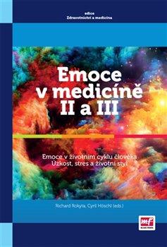 Emoce v medicíně II a III. Emoce v životním stylu člověka. Úzkost, stres a životní styl - Richard Rokyta, Cyril Höschl