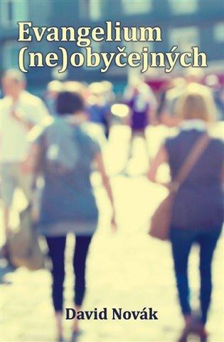 Evangelium (ne)obyčejných - David Novak | Booksquad.ink