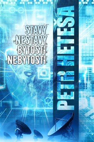 Stavy nestavy, bytosti nebytosti - Petr Heteša | Booksquad.ink