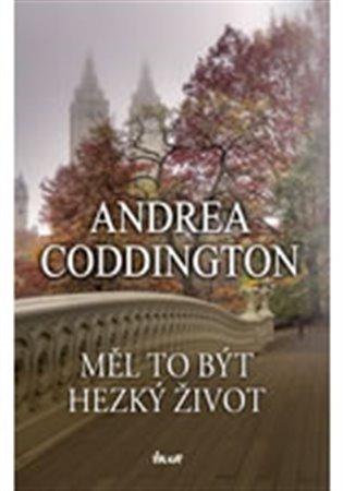 Měl to být hezký život - Andrea Coddington | Booksquad.ink
