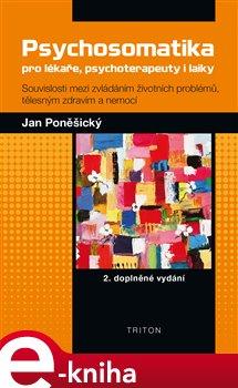 Obálka titulu Psychosomatika pro lékaře, psychoterapeuty i laiky