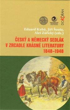 Obálka titulu Český a německý sedlák v zrcadle krásné literatury 1848-1948