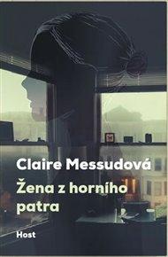 """Jak se osamělá čtyřicetiletá žena vypořádá s tím, že ve svém životě nemá mužskou oporu? Jak se vyrovnává se samotou, s pověstí """"ženy z horního patra""""? Nová kniha Claire Messudové na tyto otázky hledá odpověď a já vám v této recenzi povím, jestli má smysl knihu číst."""