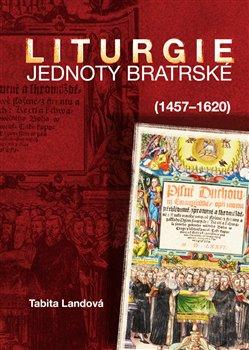 Obálka titulu Liturgie Jednoty bratrské (1457–1620)