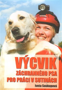 Obálka titulu Výcvik záchranného psa pro práci v sutinách