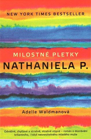 Milostné pletky Nathaniela P. - Adelle Waldman | Booksquad.ink
