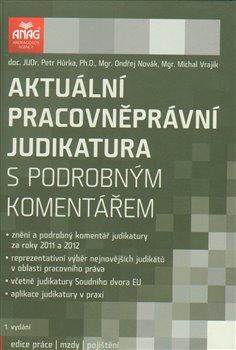 Obálka titulu Aktuální pracovněprávní judikatura s podrobným komentářem