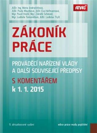 Zákoník práce, prováděcí nařízení vlády a další související předpisy s komentářem k 1. 1. 2015 - Mária Andraščíková, | Booksquad.ink