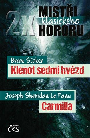 2x mistři klasického hororu:Bram Stoker – Klenot sedmi hvězd, Joseph Sheridan LeFanu - Carmilla - Joseph Sheridan LeFanu, | Booksquad.ink