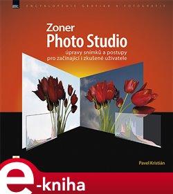 Obálka titulu Zoner Photo Studio – úpravy snímků a postupy pro začínající i zkušené uživatele