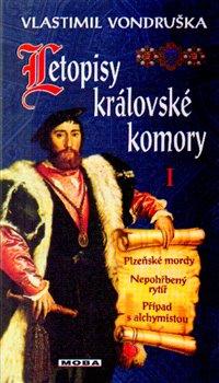 Obálka titulu Letopisy královské komory I. - Plzeňské mordy / Nepohřbený rytíř / Případ s alchymistou