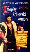 LETOPISY KRÁLOVSKÉ KOMORY I. - 3. VYDÁNÍ
