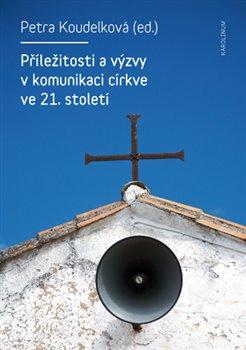 Obálka titulu Příležitosti a výzvy v komunikaci církve v 21. století