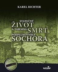 Statečný život a tajemná smrt podplukovníka Sochora