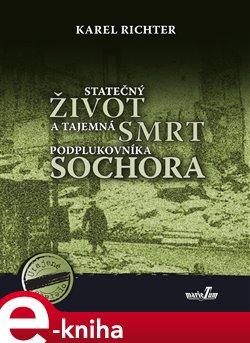 Obálka titulu Statečný život a tajemná smrt podplukovníka Sochora