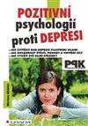 Obálka knihy Pozitivní psychologií proti depresi