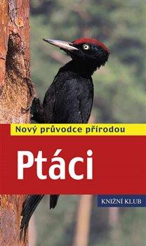 Obálka titulu Ptáci - Nový průvodce přírodou