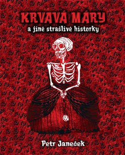 Obálka titulu Krvavá Máry a jiné strašlivé historky