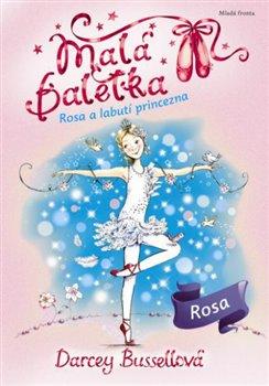 Obálka titulu Malá baletka - Rosa a Labutí princezna