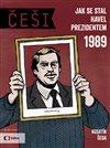 ČEŠI 1989 - JAK SE STAL HAVEL PREZIDENTE