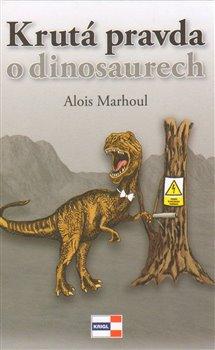 Obálka titulu Krutá pravda o dinosaurech