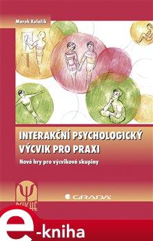 Obálka titulu Interakční psychologický výcvik pro praxi