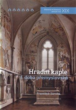 Obálka titulu Hradní kaple I. doba přemyslovská