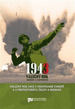 Obálka titulu Válečný rok 1943 v okupované Evropě a v Protektorátu Čechy a Morava