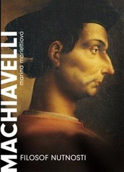 Obálka titulu Machiavelli. Filozof nutnosti