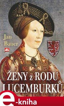 Obálka titulu Ženy z rodu Lucemburků
