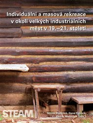 Individuální a masová rekreace v okolí velkých industriálních měst v 19.–21. století