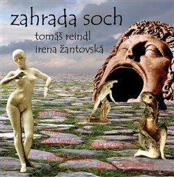 Zahrada soch - Tomáš Reindl, Irena Žantovská