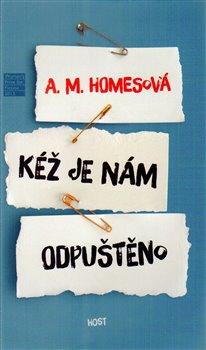 Kéž je nám odpuštěno - A. M. Homesová