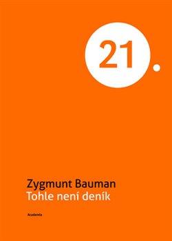 Tohle není deník - Zygmunt Bauman