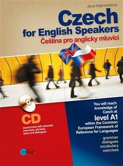 Czech for English Speakers. Čeština pro anglicky mluvící - Jana Hejtmánková