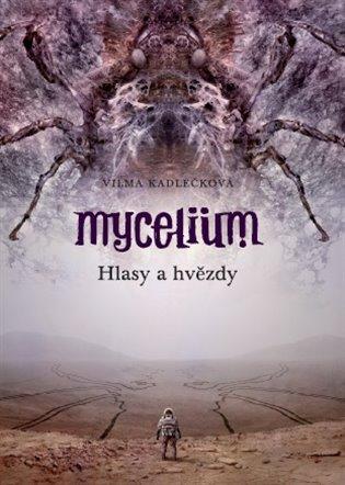 Mycelium V: Hlasy a hvězdy
