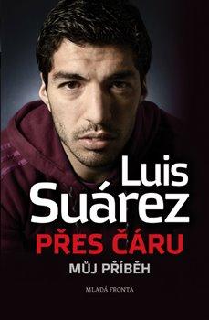 Přes čáru. můj příběh - Luis Suárez
